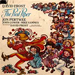 David Frost, Jon Pertwee, John Gower, Mike Sammes Singers, Miriam Margolyes, Anthony O'Keefe, Michael Sharvel-Martin, John Clive, Yvonne Gillan - David Frost Presents The Pied Piper (Of Hamelin) download