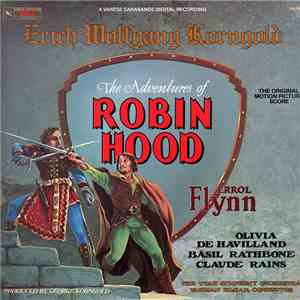 Erich Wolfgang Korngold, The Utah Symphony Orchestra conducted by Varujan Kojian - The Adventures Of Robin Hood (Original Motion Picture Score) download