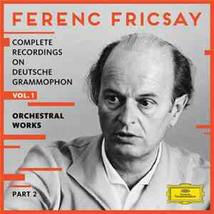 Ferenc Fricsay - Complete Recordings On Deutsche Grammophon Vol. 1 - Orchestral Works download